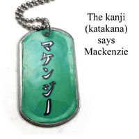 lacquered paper and stainless steel dogtag necklace with the japanese kanji that says mackenzie