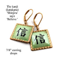 kanji earrings that say Shinjiru, which means Believe